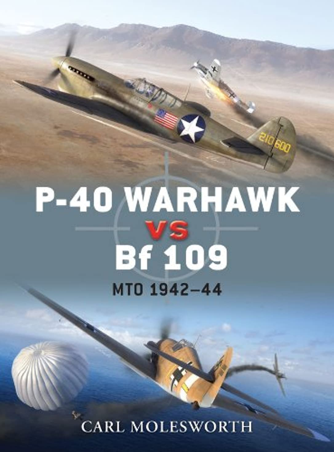 飛躍ギャラリーマッシュP-40 Warhawk vs Bf 109: MTO 1942–44 (Duel Book 38) (English Edition)
