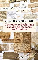 L'étrange et drolatique voyage de ma mère en Amnésie de Michel Mompontet