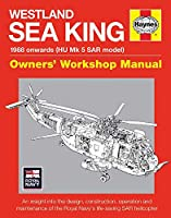 Westland Sea King Owners' Workshop Manual: 1988 onwards (HU Mk.5 SAR model) - An insight into the design, construction, operation and maintenance of the Royal Navy's life-saving SAR helicopter