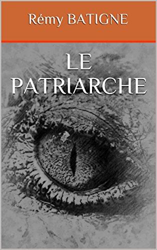 Le Patriarche (Les Enfants de Platin t. 2) (French Edition)
