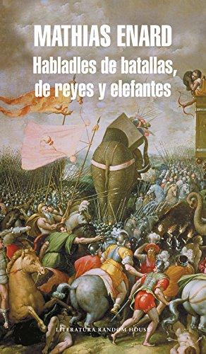Habladles de batallas, de reyes y elefantes (Literatura Random House)