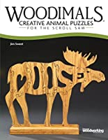 Woodimals: Creative Animal Puzzles for the Scroll Saw (Scrollsaw Woodworking & Crafts)
