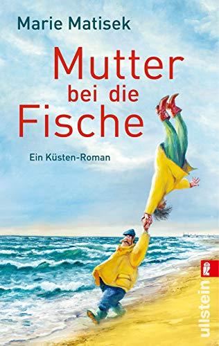 Mutter bei die Fische: Ein Küsten-Roman (Ein Heisterhoog-Roman, Band 2)