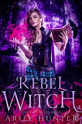 Rebel Witch: A New Immortals Universe Novel (House of Magic Book 1)