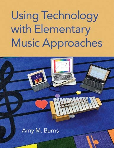 Compare Textbook Prices for Using Technology with Elementary Music Approaches  ISBN 9780190055653 by Burns, Amy M.