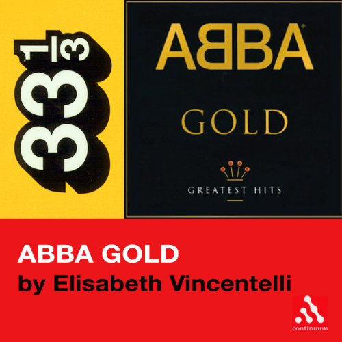 Abba's Abba Gold (33 1/3 Series)  cover art