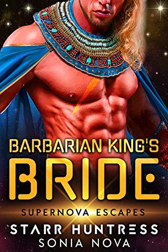 Barbarian King's Bride: Supernova Escapes (English Edition)