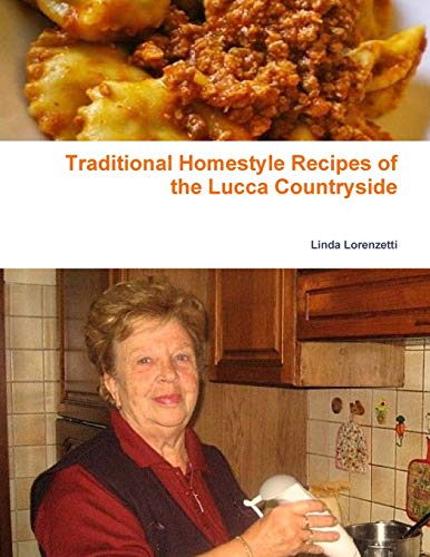 Traditional Homestyle Recipes of the Lucca Countryside: Collection of recipes