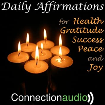 Daily Affirmations for Health, Gratitude, Success, Peace and Joy