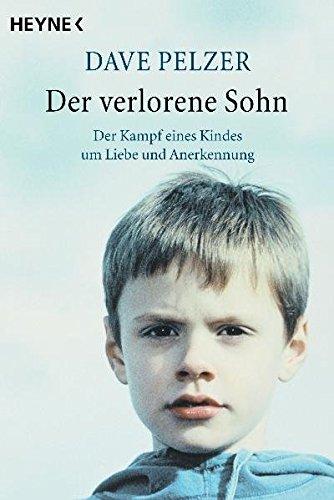 Der verlorene Sohn: Der Kampf eines Kindes um Liebe und Anerkennung