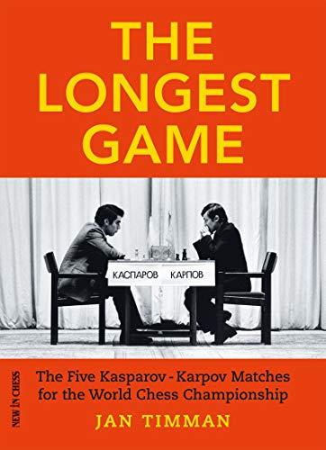 The Longest Game: The Five Kasparov/Karpov Matches for the World Chess Championship (English Edition)