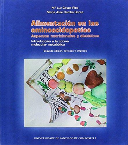 Alimentación en las aminoacidopatías: Aspectos nutricionales y dietéticos : introducción a la cocina molecular metabólica