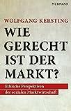Wie gerecht ist der Markt?: Ethische perspektiven der sozialen Marktwirtschaft