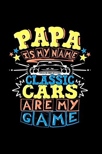 Papa ist mein Name Auto Klassiker sind mein Spiel: Notizbuch für Papa der Oldtimer und Classic Cars liebt