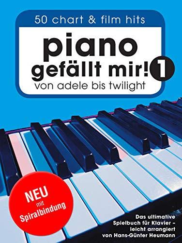 Piano gefällt mir! 50 Chart & Film Hits (Spiral-Bound): Songbook für Klavier: 50 Chart & Film Hits - von Adele bis Twilight. Das ultimative Spielbuch für Klavier