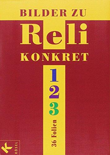 Bilder zu Reli konkret 1, 2, 3. 36 Farbfolien: Bilder aus  Reli konkret 1-3 HS/RS