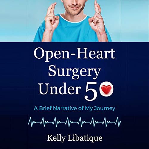 Open-Heart Surgery Under 50 cover art