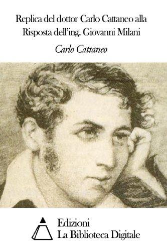 Replica del dottor Carlo Cattaneo alla Risposta dell'ing. Giovanni Milani