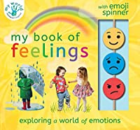 My Book of Feelings: Exploring a world of emotion (My World)