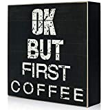 TJ.MOREE OK,BUT First Coffee Wooden Box Sign Cute Farmhouse 6inch Small Funny Coffee Table Corner Decor Classic Rustic Black Shelf Sign