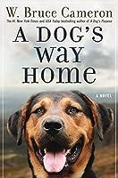 A Dog's Way Home (Dog's Way Home Novel, 1)