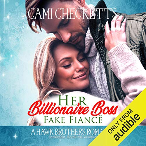 Her Billionaire Boss Fake Fiancé: Hawk Brothers Romance, Book 3