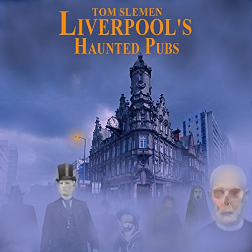 Liverpool's Haunted Pubs 1 audiobook cover art