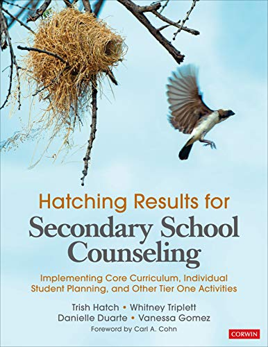 Compare Textbook Prices for Hatching Results for Secondary School Counseling: Implementing Core Curriculum, Individual Student Planning, and Other Tier One Activities 1 Edition ISBN 9781544342078 by Hatch, Trish,Triplett, Whitney Danner,Duarte, Danielle,Gomez, Vanessa L.