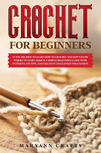 Crochet for beginners: If you decided to learn how to crochet and don't know where to start, Here is a simple beginner's guide with patterns and tips, and creative challenges for experts.