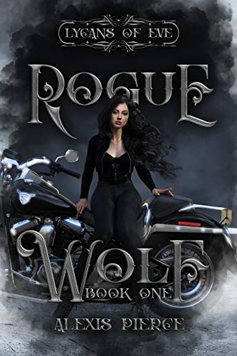 Rogue Wolf (Lycans of Eve Book 1) by [Alexis Pierce]