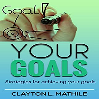 Your Goals: Strategies For Achieving Your Goals cover art