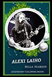 Alexi Laiho Legendary Coloring Book: Relax and Unwind Your Emotions with our Inspirational and Affirmative Designs (Alexi Laiho Legendary Coloring Books)