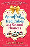 Snowflakes, Iced Cakes and Second Chances: A feel good Christmas...