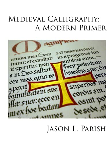 Compare Textbook Prices for Medieval Calligraphy: A Modern Primer  ISBN 9798538300938 by Parish, Jason  Lee