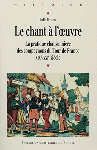 Le chant à l'oeuvre : La pratique chansonnière des compagnons du Tour de France (XIXe-XXIe siècle)