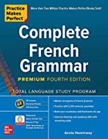 Practice Makes Perfect: Complete French Grammar, Premium Fourth Edition Front Cover
