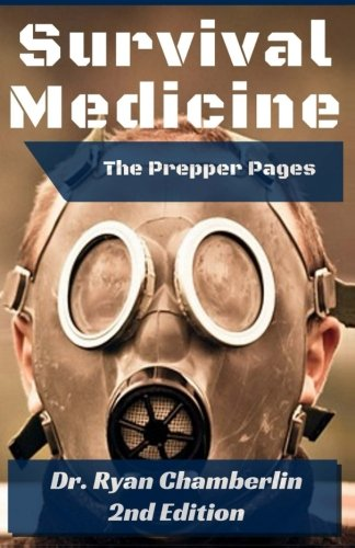 The Prepper Pages: A Surgeon's Guide to Scavenging Items for a Medical Kit, and Putting Them to Use While Bugging Out (Volume 1)