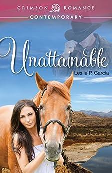Unattainable (Crimson Romance) by [Leslie P García]