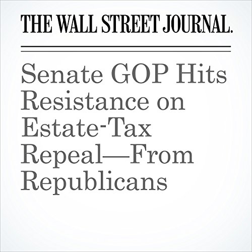 Senate GOP Hits Resistance on Estate-Tax Repeal—From Republicans copertina
