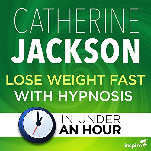 Lose Weight Fast with Hypnosis - in Under an Hour  By  cover art