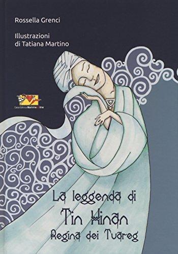 La leggenda di Tin Hinan regina dei tuareg. Ediz. illustrata
