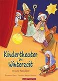 Kindertheater zur Winterzeit: 13 kurze Rollenspiele - Bernhard Lins