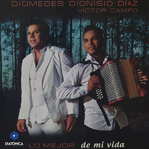 Diomedes Dionisio Diaz & VICTOR CAMPO