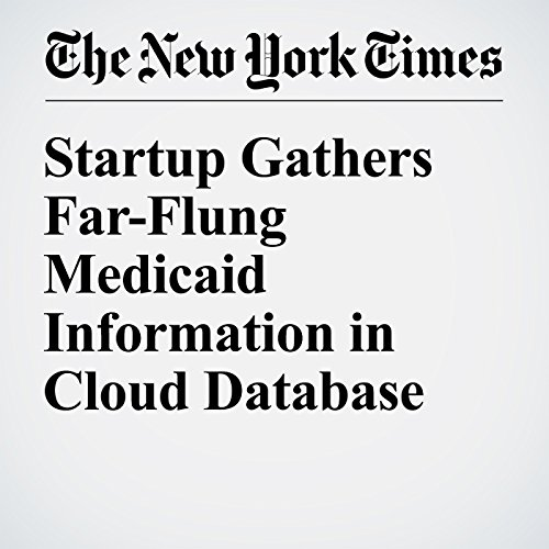 Startup Gathers Far-Flung Medicaid Information in Cloud Database copertina