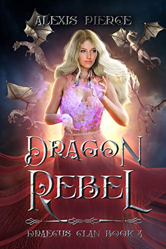Dragon Rebel (Draecus Clan Book 3)