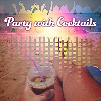 Party with Cocktails - Shades Chillout, Dances for the Morning, Barefoot on the Sand, Cool Rhythms for Fun