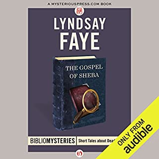 The Gospel of Sheba                   By:                                                                                                                                 Lyndsay Faye                               Narrated by:                                                                                                                                 Ralph Lister                      Length: 1 hr and 44 mins     21 ratings     Overall 3.9