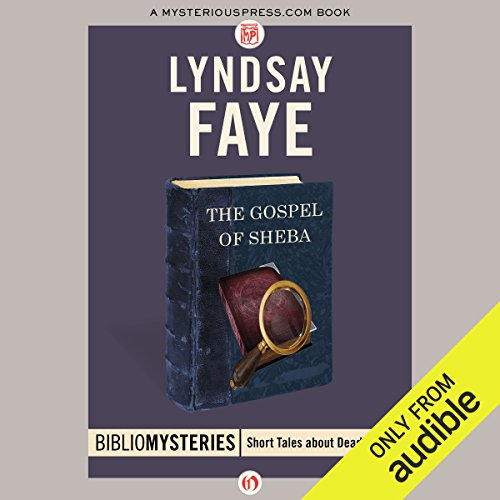 The Gospel of Sheba                   By:                                                                                                                                 Lyndsay Faye                               Narrated by:                                                                                                                                 Ralph Lister                      Length: 1 hr and 44 mins     2 ratings     Overall 4.5