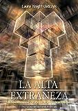 La Alta Extraeza: Las hiperdimensiones y el proceso de abduccin extraterrestre