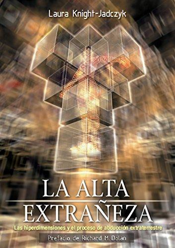 La Alta Extrañeza: Las hiperdimensiones y el proceso de abducción extraterrestre